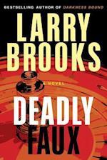 Deadly Faux af Larry Brooks