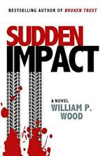 Sudden Impact af William P. Wood