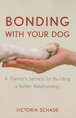 Bonding with Your Dog af Victoria Schade