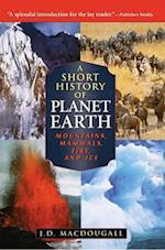 A Short History of Planet Earth af Doug Macdougall, J. D. Macdougall