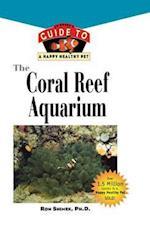 The Coral Reef Aquarium (Your Happy Healthy P, nr. 124)