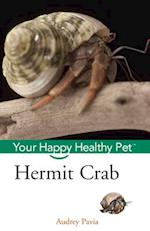 Hermit Crab (Your Happy Healthy Pet Guides, nr. 51)