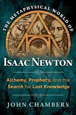 Metaphysical World of Isaac Newton