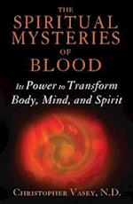 The Spiritual Mysteries of Blood af Christopher Vasey