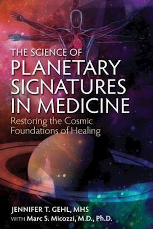 Bog, paperback The Science of Planetary Signatures in Medicine af Jennifer T. Gehl