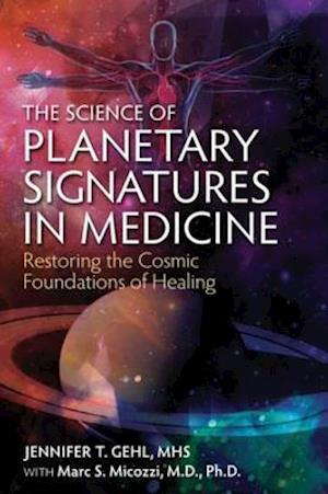 Science of Planetary Signatures in Medicine