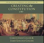Creating the Constitution (The Drama of American History Series)