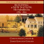 Building a New Nation (The Drama of American History Series)
