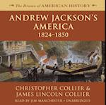 Andrew Jackson's America (The Drama of American History Series)