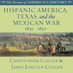 Hispanic America, Texas, and the Mexican War (The Drama of American History Series)