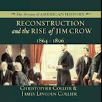 Reconstruction and the Rise of Jim Crow (The Drama of American History Series)