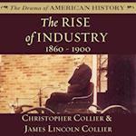Rise of Industry (The Drama of American History Series)