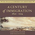 Century of Immigration (The Drama of American History Series)
