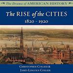 Rise of the Cities (The Drama of American History Series)
