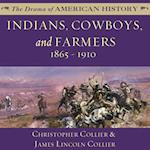 Indians, Cowboys, and Farmers and the Battle for the Great Plains (The Drama of American History Series)