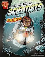 The Amazing Work of Scientists With Max Axiom, Super Scientist (Graphic Library Graphic Science and Engineering in Action)