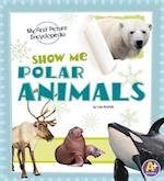 Show Me Polar Animals: My First Picture Encyclopedia (A Books My First Picture Encyclopedias)