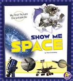 Show Me Space (A Books My First Picture Encyclopedias)