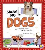 Show Me Dogs: My First Picture Encyclopedia (A Books My First Picture Encyclopedias)