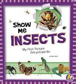 Show Me Insects: My First Picture Encyclopedia (A Books My First Picture Encyclopedias)
