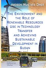 The Environment and the Role of Renewable Resources Use in Technology Transfer and Achieving Sustainable Development in Sudan (Energy Science Engineering and Technology Renewable Energy Research Development and Policies)