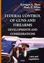 Federal Control of Guns & Firearms