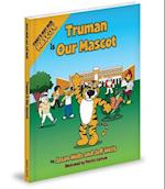Truman Is Our Mascot af Jason Wells, Jeff Wells D.V.M .