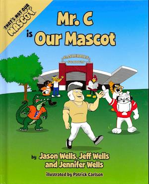 Bog, hardback Mr. C Is Our Mascot af Jennifer Wells, Jason Wells, Jeff Wells D.V.M .