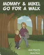 Mommy & Mikel Go for a Walk af Ann Morris