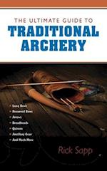 The Ultimate Guide to Traditional Archery af Rick Sapp
