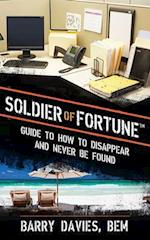 Soldier of Fortune Guide to How to Disappear and Never Be Found af Barry Davies