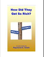 How Did They Get So Rich? af Raymond E. Smith