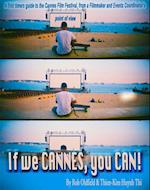 If We Cannes, You Can!