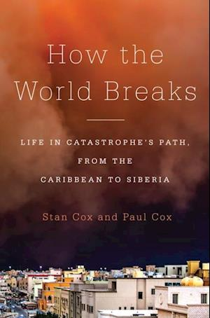 How the World Breaks af Paul Cox, Stan Cox
