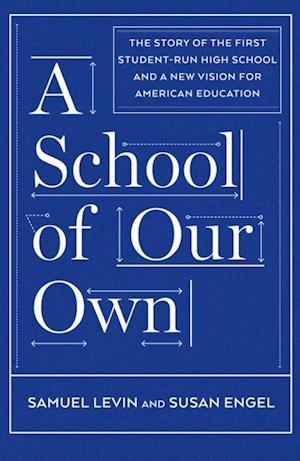 School of Our Own af Samuel Levin, Susan Engel