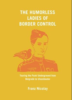 Humorless Ladies of Border Control af Franz Nicolay