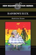 Rainbows Suck af Madeleine Swann