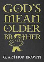 God's Mean Older Brother