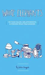 White Elephants af Katie Haegele
