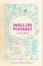Dwelling Portably 2009-2015 af Bert Davis, Holly Davis