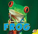 Frog (I Love My Pet Library)