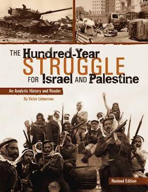 The Hundred-Year Struggle for Israel and Palestine