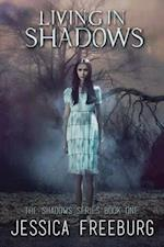 Living in Shadows af Jessica Freeburg