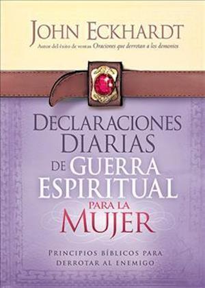 Bog, paperback Declaraciones Diarias de Guerra Espiritual Para La Mujer af John Eckhardt