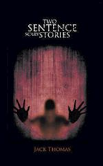 Two Sentence Scary Stories