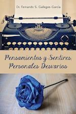 Pensamientos y Sentires, Personales Desvarios af Fernando S. Gallegos-Garcia