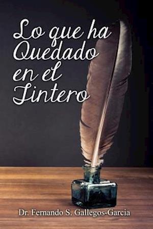 Bog, paperback Lo Que Ha Quedado En El Tintero af Fernando S. Gallegos-Garcia