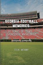 Georgia Football Memories - 50 Years of State-Sponsored Antagonism