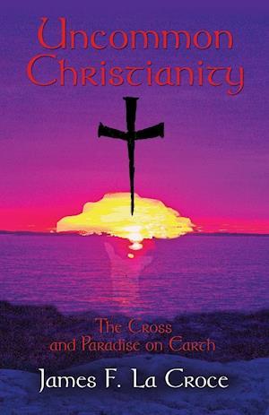 Uncommon Christianity