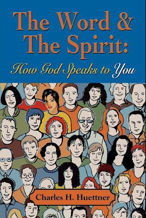THE WORD & THE SPIRIT: How God Speaks To You